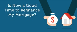 Is-Now-a-Good-Time-to-Refinance-My-Mortgage-nobtn